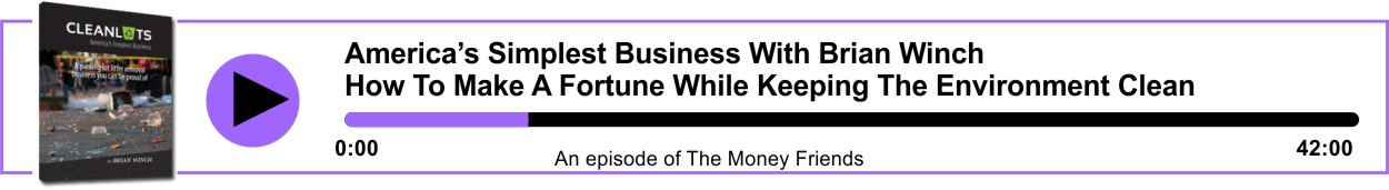 America's Simplest Business With Brian Winch - How To Make A Fortune While Keeping The Environment Clean