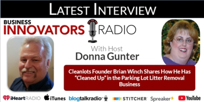 "Cleanlots Founder Brian Winch Shares How He Has ""Cleaned Up"" in the Parking Lot Litter Removal Business"